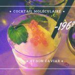 Evénement cocktail moléculaire et caviar